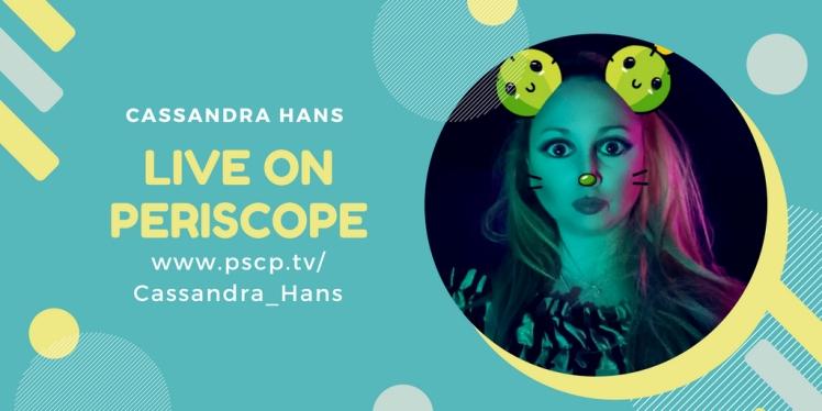 Cassandra Hans Periscope live banner